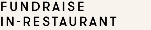 FUNDRAISE IN-RESTAURANT